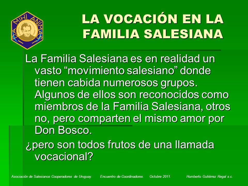 Asociación de Salesianos Cooperadores de Uruguay. Encuentro de Coordinadores. Octubre 2011. Humberto Gutiérrez Regal s.c. LA VOCACIÓN EN LA FAMILIA SA