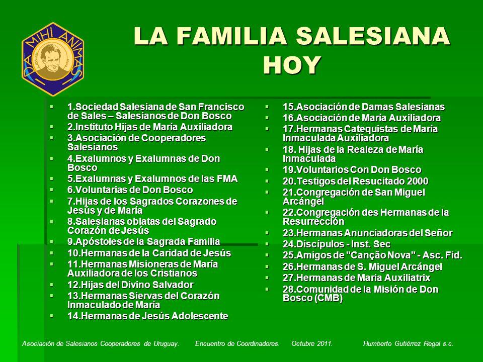 Asociación de Salesianos Cooperadores de Uruguay. Encuentro de Coordinadores. Octubre 2011. Humberto Gutiérrez Regal s.c. LA FAMILIA SALESIANA HOY 1.S