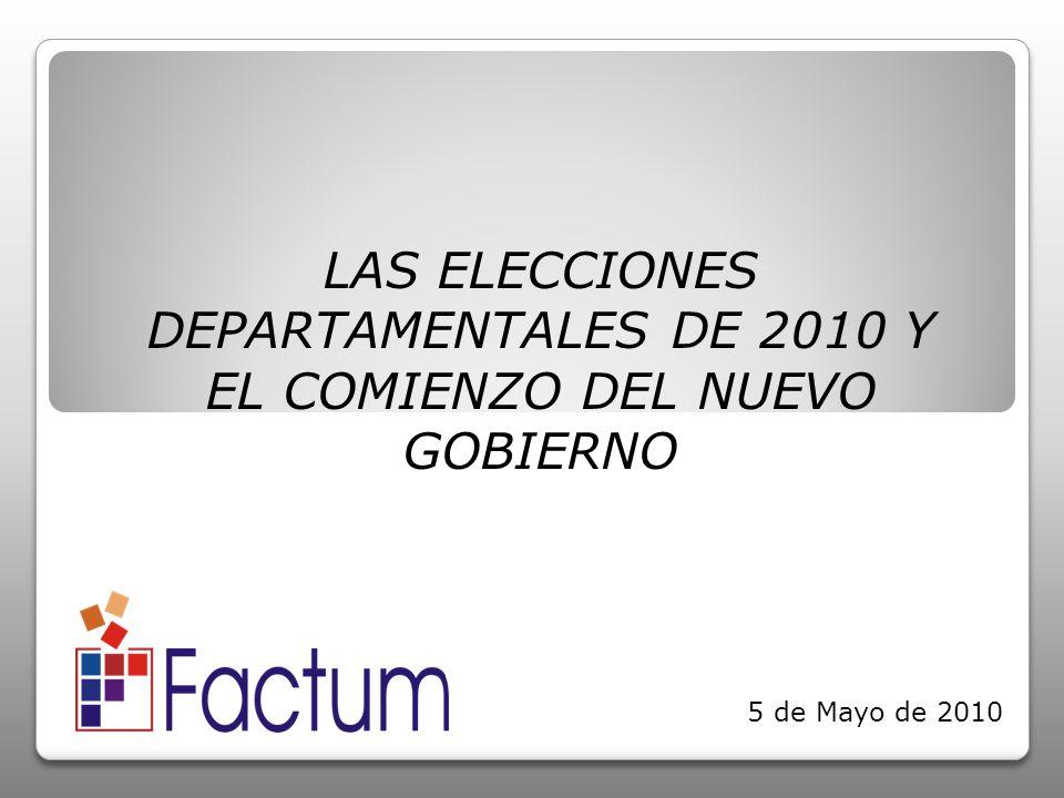 LAS ELECCIONES DEPARTAMENTALES DE 2010 Y EL COMIENZO DEL NUEVO GOBIERNO 5 de Mayo de 2010