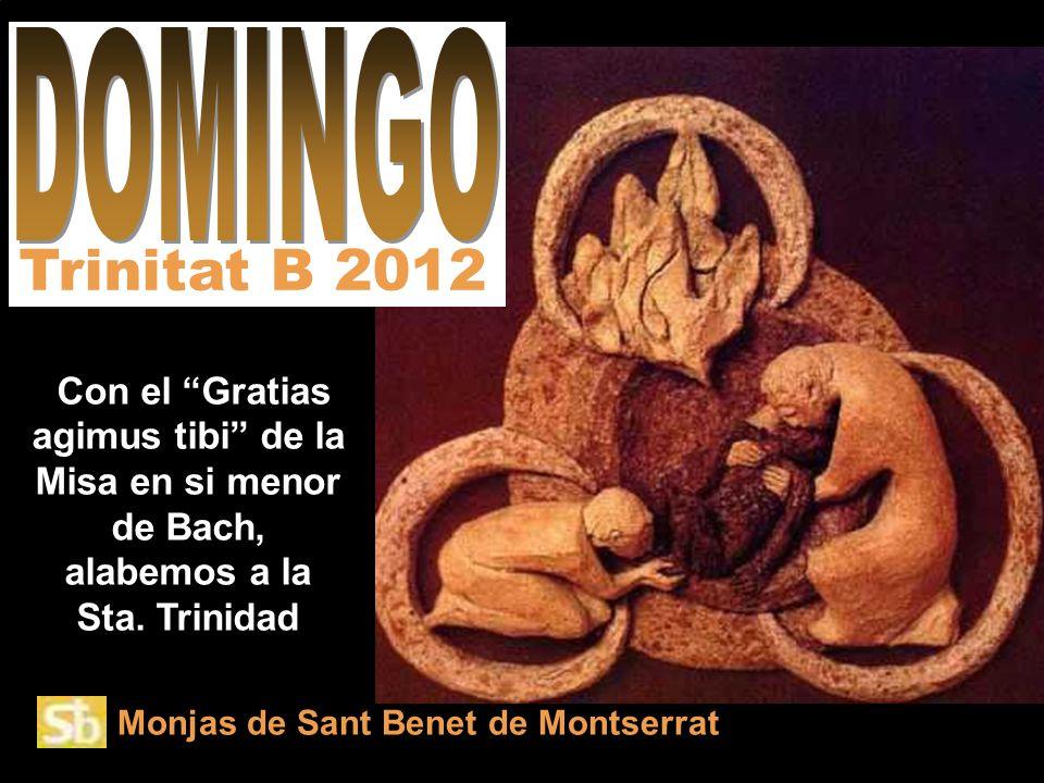 Monjas de Sant Benet de Montserrat Con el Gratias agimus tibi de la Misa en si menor de Bach, alabemos a la Sta.