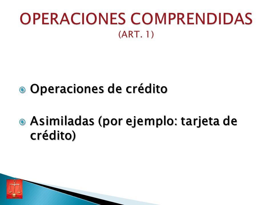 Operaciones de crédito Operaciones de crédito Asimiladas (por ejemplo: tarjeta de crédito) Asimiladas (por ejemplo: tarjeta de crédito)