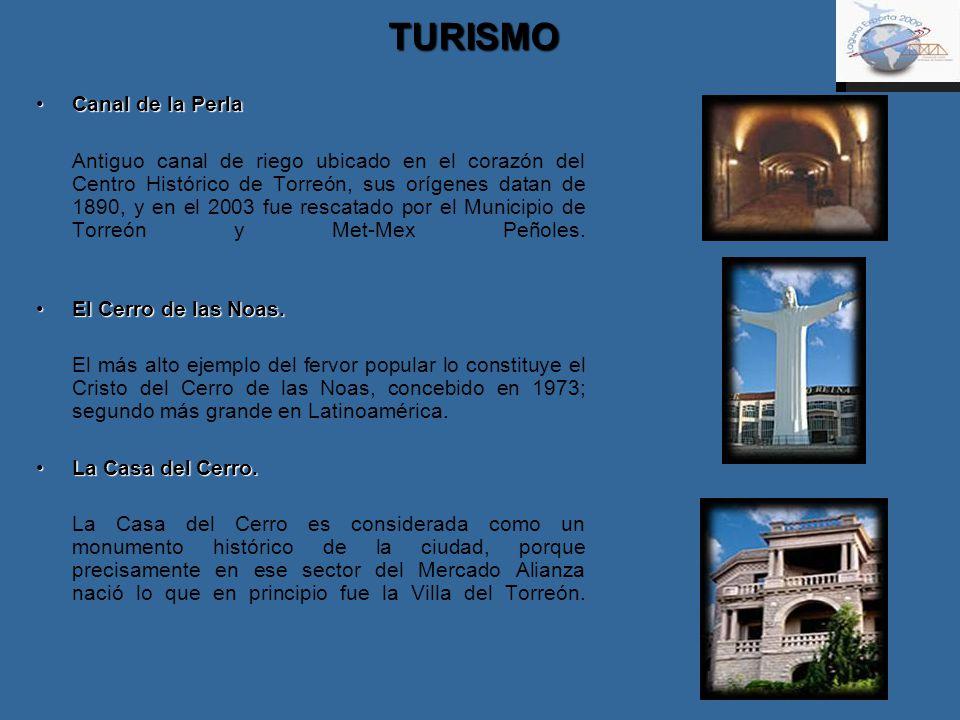 TURISMO Canal de la PerlaCanal de la Perla Antiguo canal de riego ubicado en el corazón del Centro Histórico de Torreón, sus orígenes datan de 1890, y