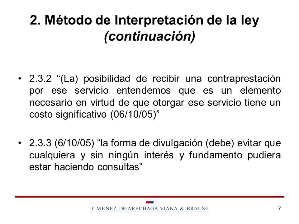 7 2. Método de Interpretación de la ley (continuación) 2.3.2 (La) posibilidad de recibir una contraprestación por ese servicio entendemos que es un el