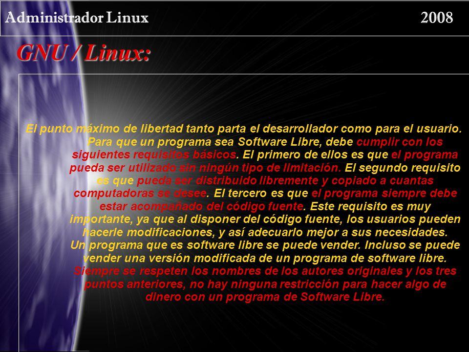 Administrador Linux 2008 Caracteristicas: 1.Es un Sistema Operativo LIBRE 2.
