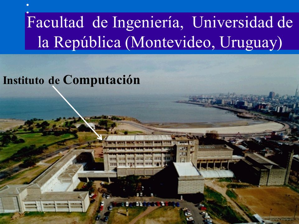 JICTIC- Junio 2008- Montevideo, Uruguay3 Datos Generales Universidad de la República: –Única universidad pública uruguaya, –Creada a mediados del siglo XIX, –Organizada en Facultades.