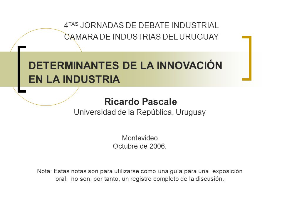 Ricardo Pascale Universidad de la República, Uruguay Montevideo Octubre de 2006. Nota: Estas notas son para utilizarse como una guía para una exposici