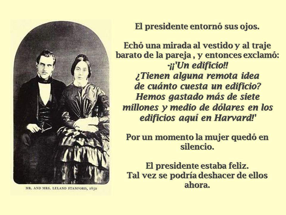 El presidente entornó sus ojos.
