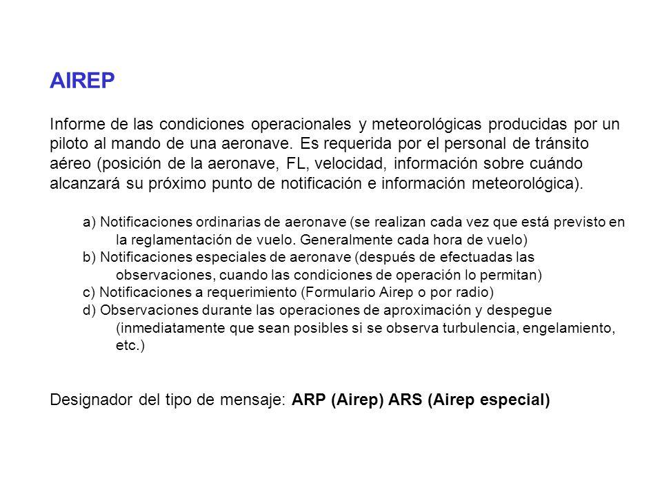 AIREP Informe de las condiciones operacionales y meteorológicas producidas por un piloto al mando de una aeronave.