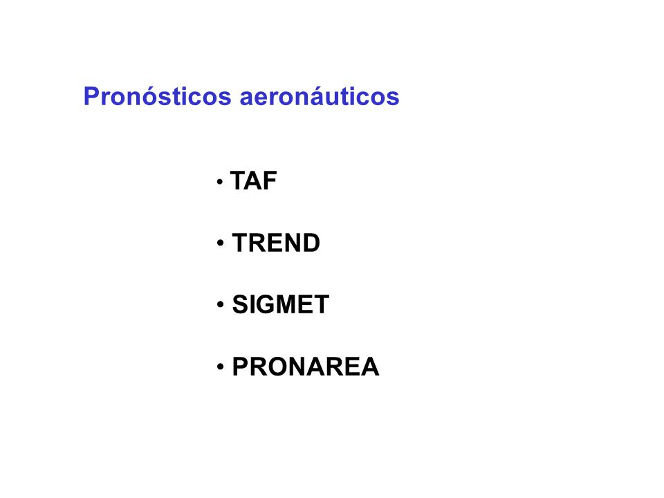Pronósticos aeronáuticos TAF TREND SIGMET PRONAREA