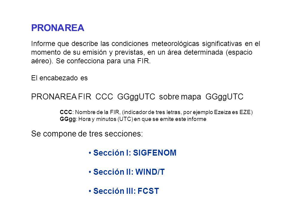PRONAREA Informe que describe las condiciones meteorológicas significativas en el momento de su emisión y previstas, en un área determinada (espacio aéreo).