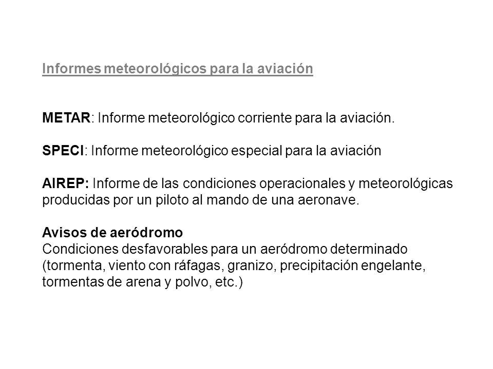 Informes meteorológicos para la aviación METAR: Informe meteorológico corriente para la aviación.