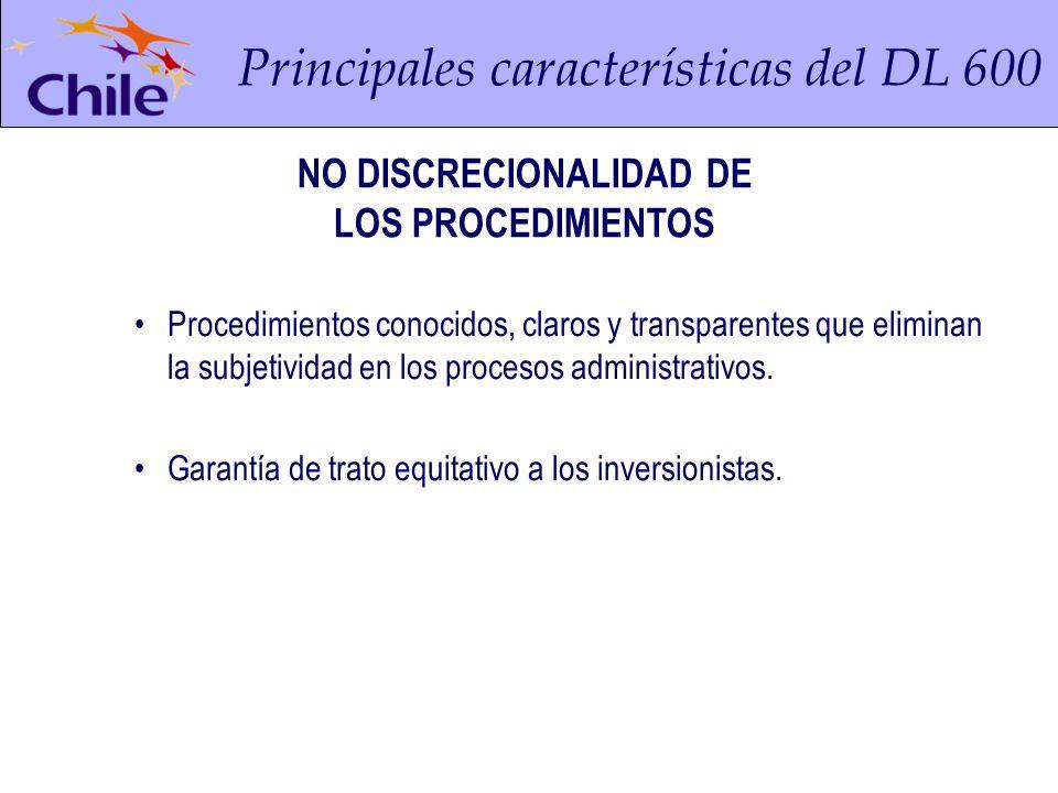 Principales características del DL 600 Procedimientos conocidos, claros y transparentes que eliminan la subjetividad en los procesos administrativos.