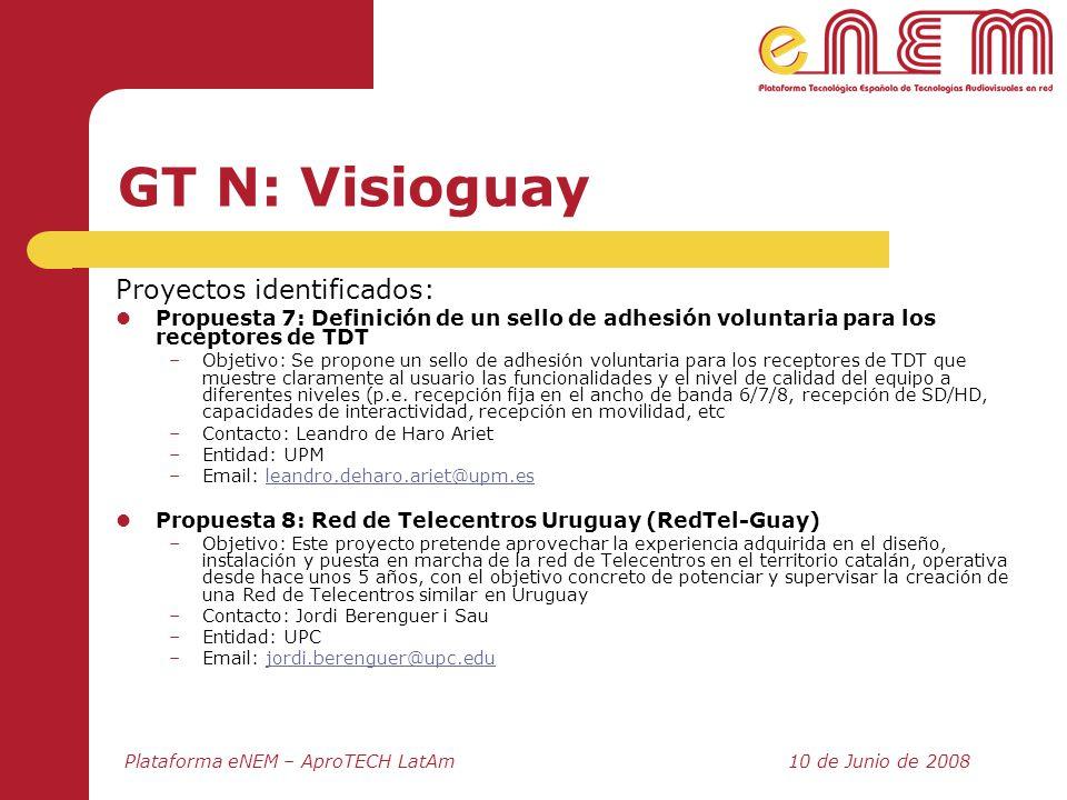Plataforma eNEM – AproTECH LatAm10 de Junio de 2008 GT N: Visioguay Proyectos identificados: Propuesta 7: Definición de un sello de adhesión voluntari