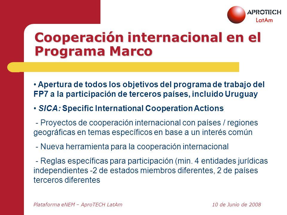 Plataforma eNEM – AproTECH LatAm10 de Junio de 2008 Cooperación internacional en el Programa Marco Apertura de todos los objetivos del programa de tra