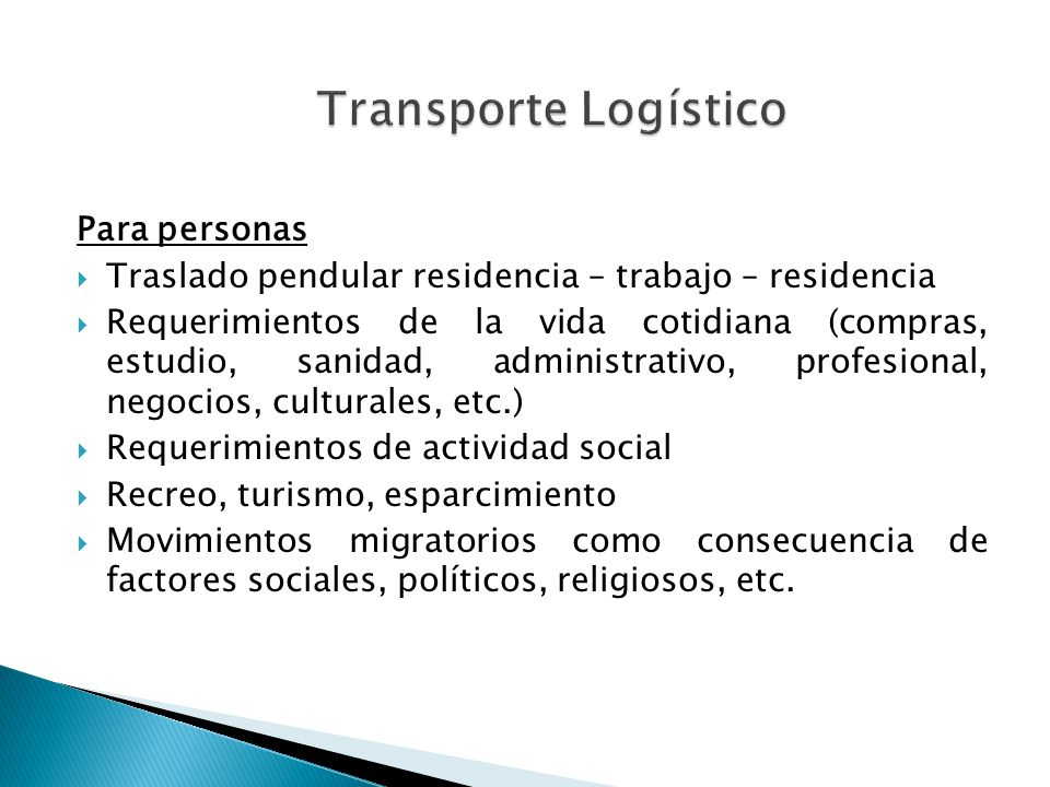 Para personas Traslado pendular residencia – trabajo – residencia Requerimientos de la vida cotidiana (compras, estudio, sanidad, administrativo, prof