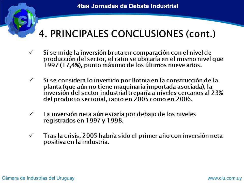 4. PRINCIPALES CONCLUSIONES (cont.) Si se mide la inversión bruta en comparación con el nivel de producción del sector, el ratio se ubicaría en el mis