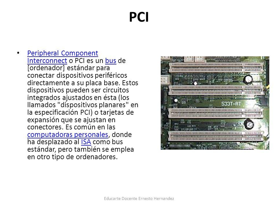 PCI Peripheral Component Interconnect o PCI es un bus de [ordenador] estándar para conectar dispositivos periféricos directamente a su placa base. Est