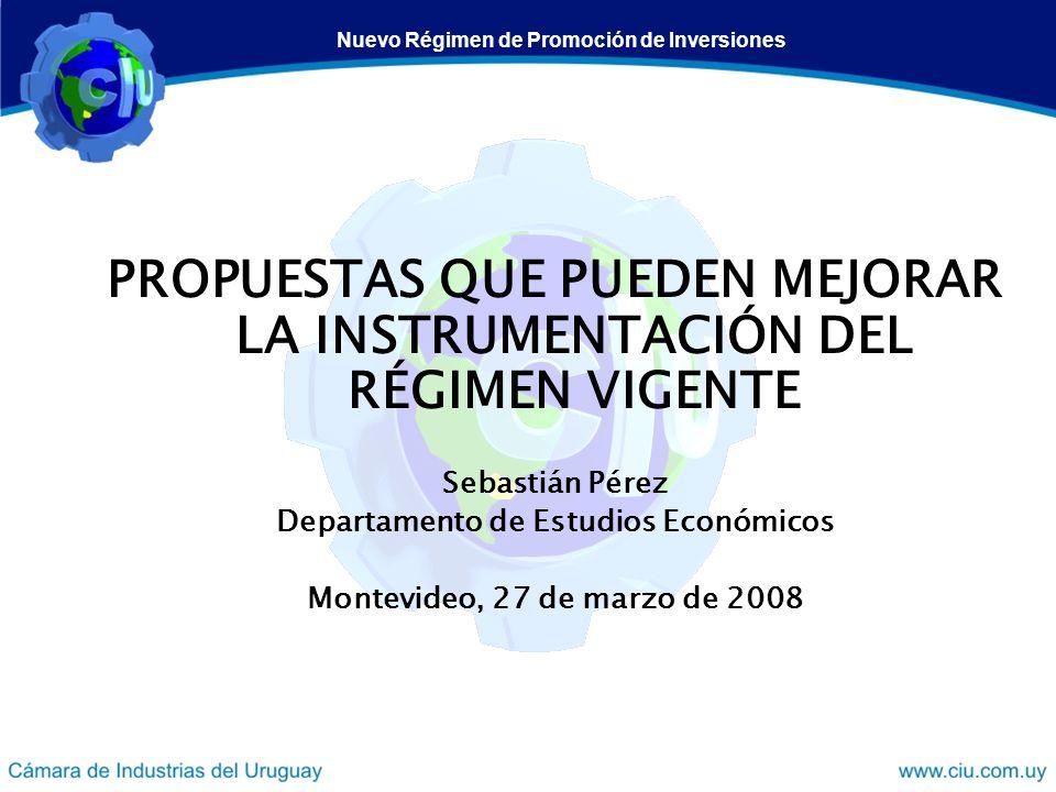 PROPUESTAS QUE PUEDEN MEJORAR LA INSTRUMENTACIÓN DEL RÉGIMEN VIGENTE Sebastián Pérez Departamento de Estudios Económicos Montevideo, 27 de marzo de 20