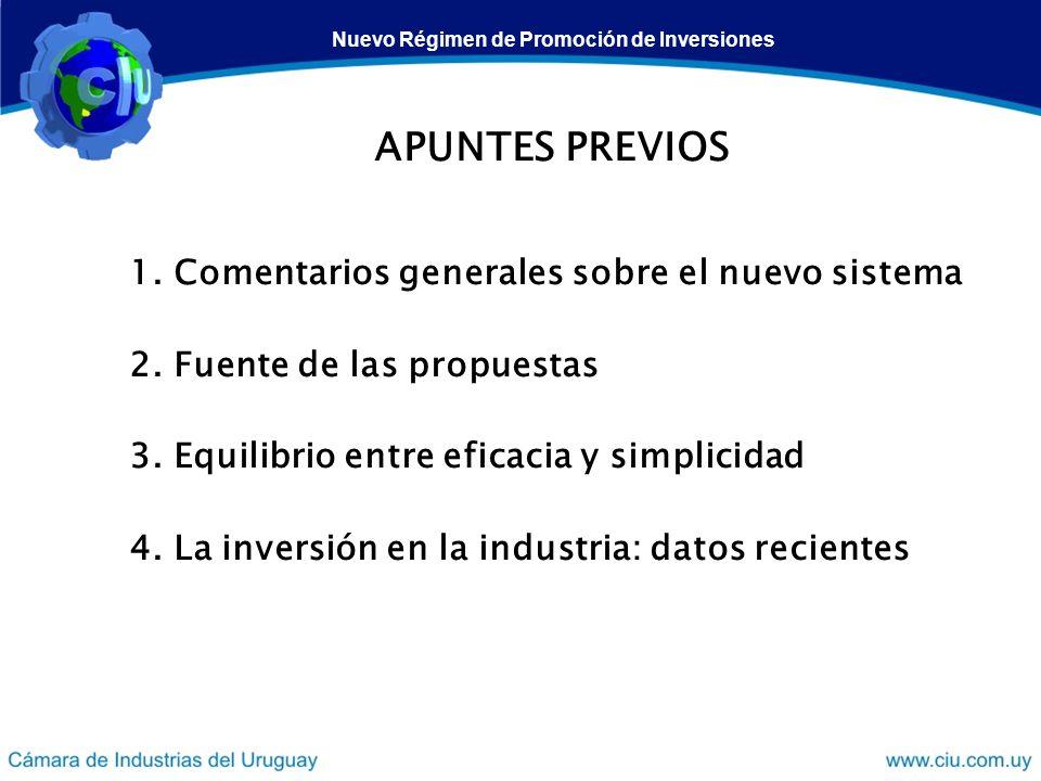 APUNTES PREVIOS 1. Comentarios generales sobre el nuevo sistema 2. Fuente de las propuestas 3. Equilibrio entre eficacia y simplicidad 4. La inversión