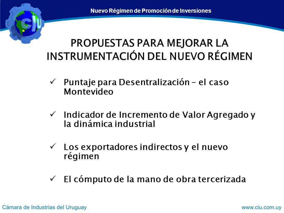 PROPUESTAS PARA MEJORAR LA INSTRUMENTACIÓN DEL NUEVO RÉGIMEN Puntaje para Desentralización – el caso Montevideo Indicador de Incremento de Valor Agreg