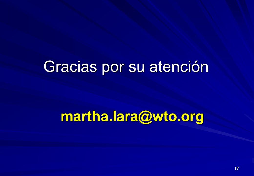 17 Gracias por su atención martha.lara@wto.org