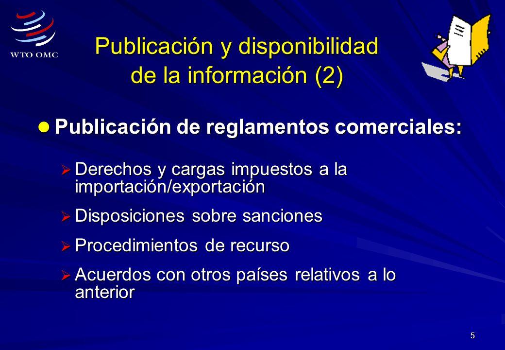 5 Publicación y disponibilidad de la información (2) Publicación de reglamentos comerciales: Publicación de reglamentos comerciales: Derechos y cargas