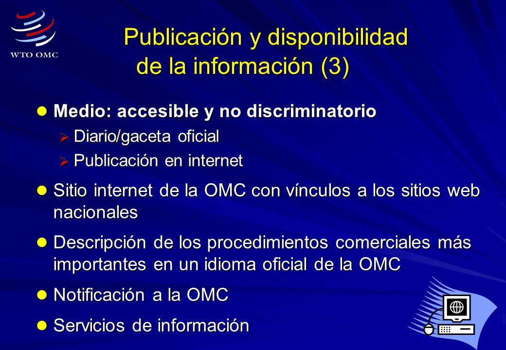 6 Publicación y disponibilidad de la información (3) Publicación y disponibilidad de la información (3) Medio: accesible y no discriminatorio Medio: a