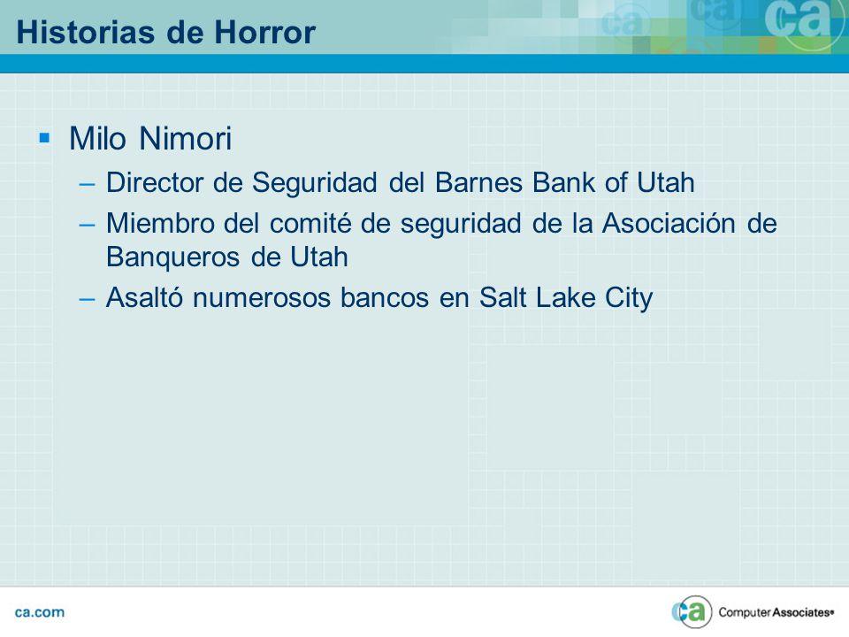 Historias de Horror Milo Nimori –Director de Seguridad del Barnes Bank of Utah –Miembro del comité de seguridad de la Asociación de Banqueros de Utah