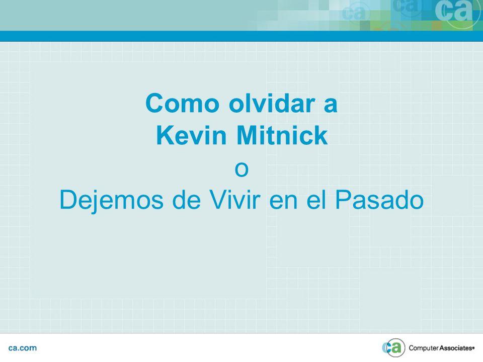 Como olvidar a Kevin Mitnick o Dejemos de Vivir en el Pasado