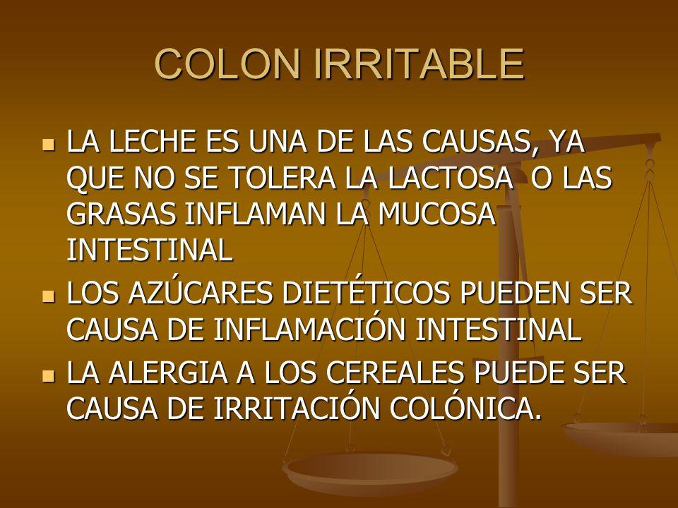 COLON IRRITABLE SI SU COLON SE REBELA CUANDO COME TRIGO, HUYA TAMBIÉN DEL CENTENO Y EL MAÍZ.