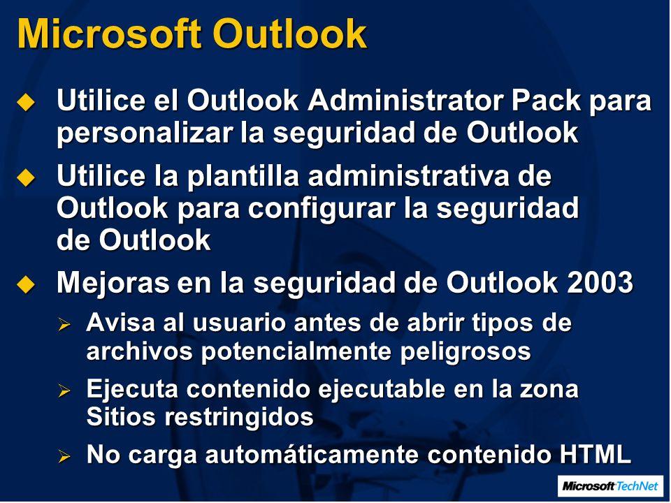 Microsoft Outlook Utilice el Outlook Administrator Pack para personalizar la seguridad de Outlook Utilice el Outlook Administrator Pack para personalizar la seguridad de Outlook Utilice la plantilla administrativa de Outlook para configurar la seguridad de Outlook Utilice la plantilla administrativa de Outlook para configurar la seguridad de Outlook Mejoras en la seguridad de Outlook 2003 Mejoras en la seguridad de Outlook 2003 Avisa al usuario antes de abrir tipos de archivos potencialmente peligrosos Avisa al usuario antes de abrir tipos de archivos potencialmente peligrosos Ejecuta contenido ejecutable en la zona Sitios restringidos Ejecuta contenido ejecutable en la zona Sitios restringidos No carga automáticamente contenido HTML No carga automáticamente contenido HTML