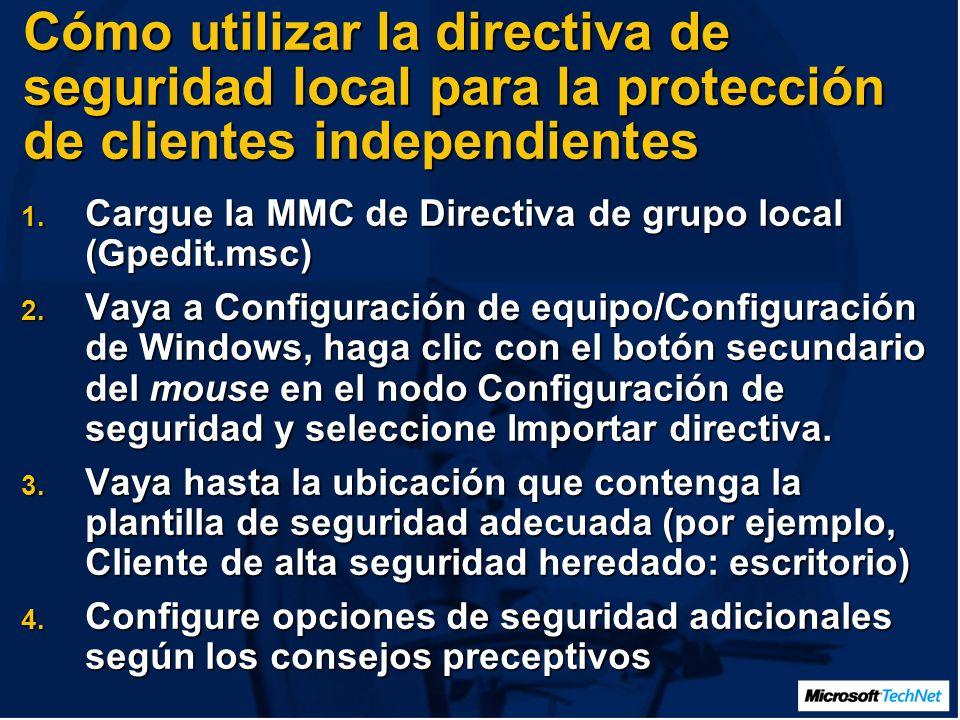Cómo utilizar la directiva de seguridad local para la protección de clientes independientes 1.