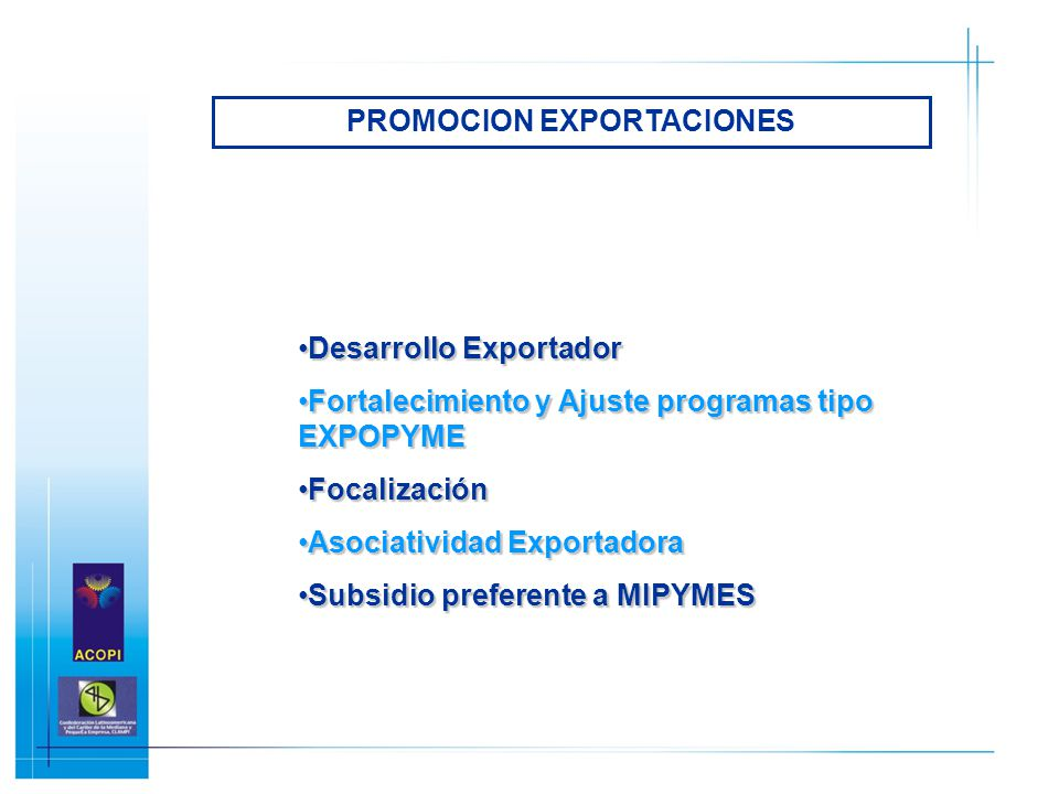 Desarrollo ExportadorDesarrollo Exportador Fortalecimiento y Ajuste programas tipo EXPOPYMEFortalecimiento y Ajuste programas tipo EXPOPYME Focalizaci