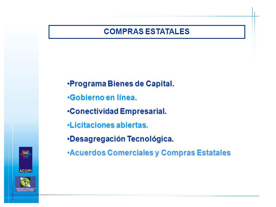 Programa Bienes de Capital.Programa Bienes de Capital. Gobierno en línea.Gobierno en línea. Conectividad Empresarial.Conectividad Empresarial. Licitac