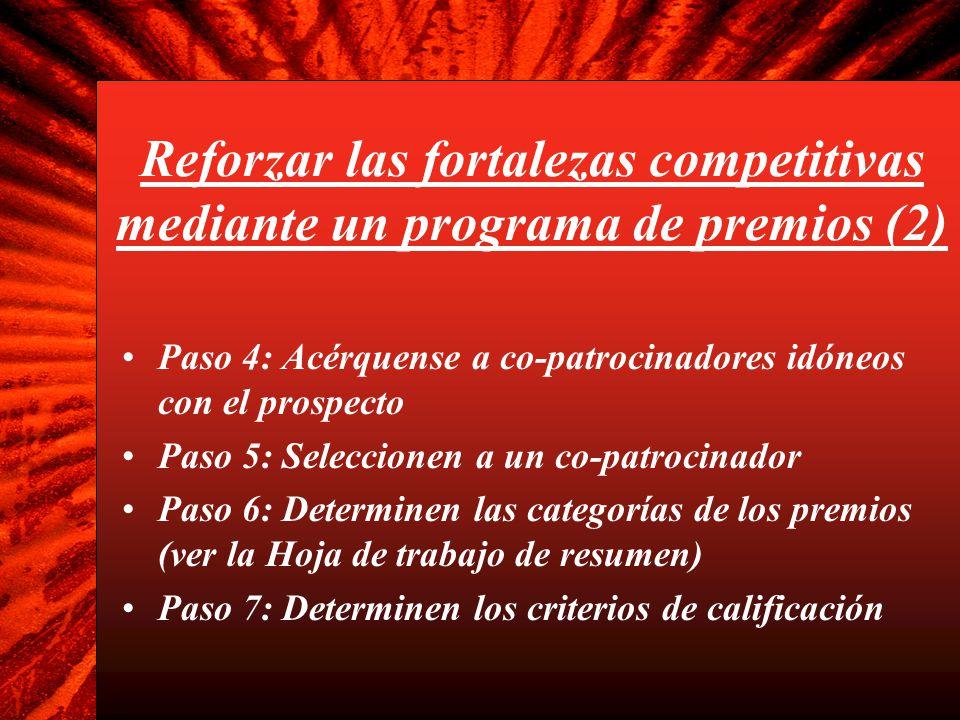 Reforzar las fortalezas competitivas mediante un programa de premios (2) Paso 4: Acérquense a co-patrocinadores idóneos con el prospecto Paso 5: Selec