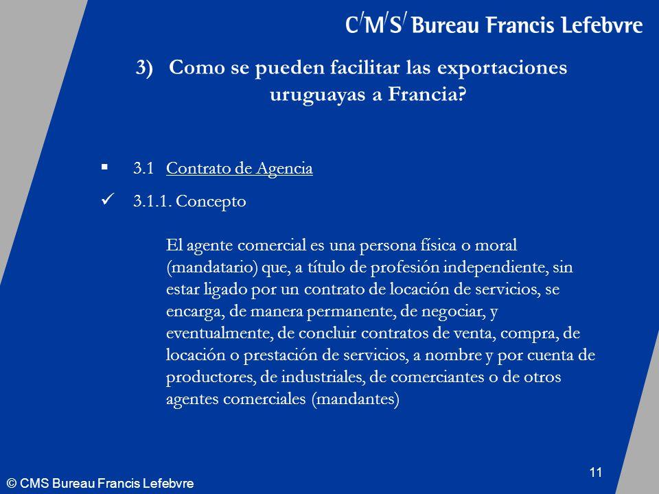 © CMS Bureau Francis Lefebvre 11 3)Como se pueden facilitar las exportaciones uruguayas a Francia.