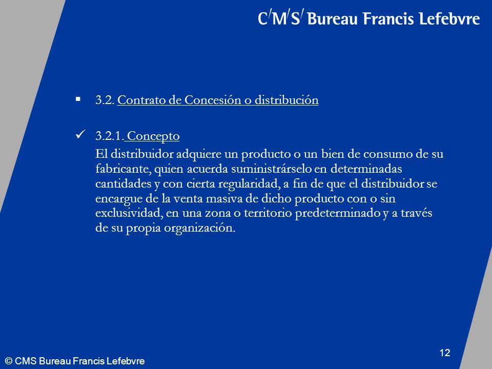 © CMS Bureau Francis Lefebvre 12 3.2. Contrato de Concesión o distribución 3.2.1.