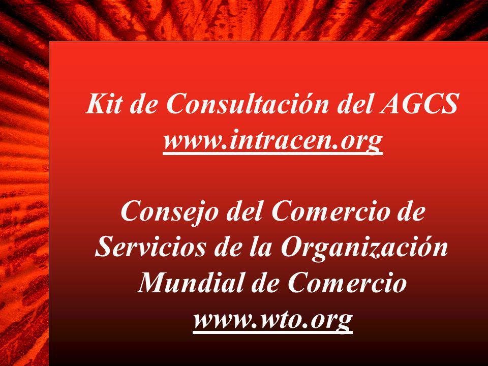 Kit de Consultación del AGCS www.intracen.org Consejo del Comercio de Servicios de la Organización Mundial de Comercio www.wto.org
