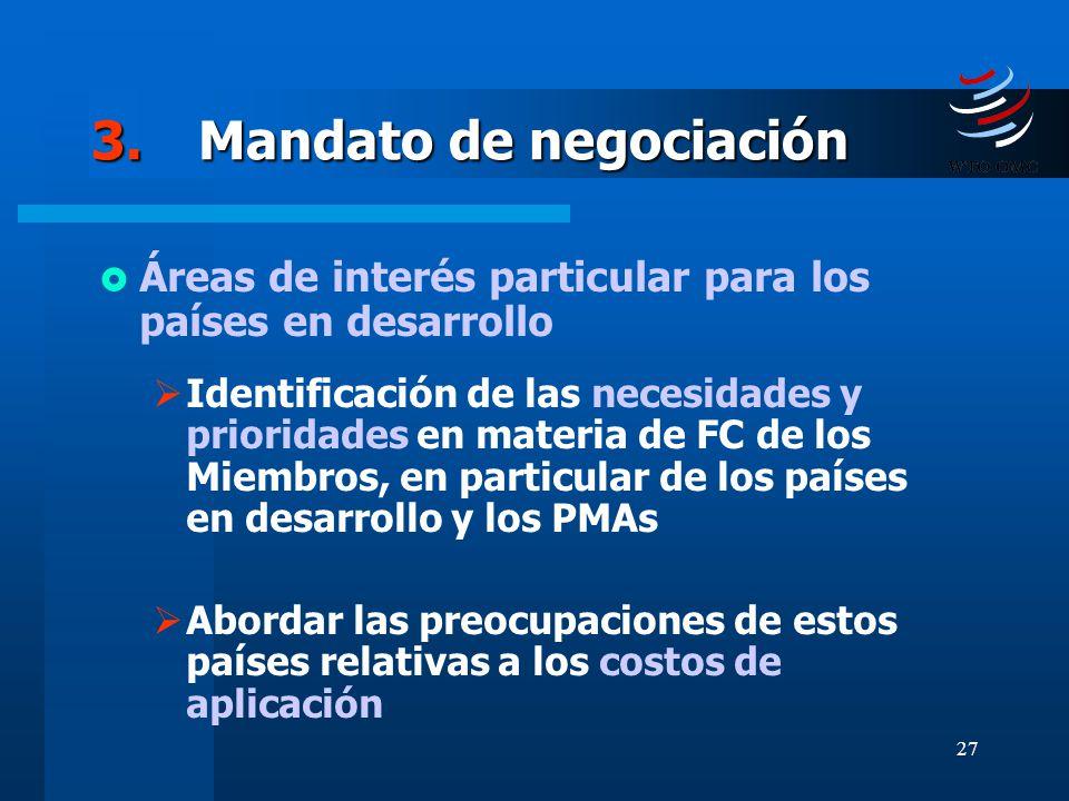 27 3.Mandato de negociación Áreas de interés particular para los países en desarrollo Identificación de las necesidades y prioridades en materia de FC
