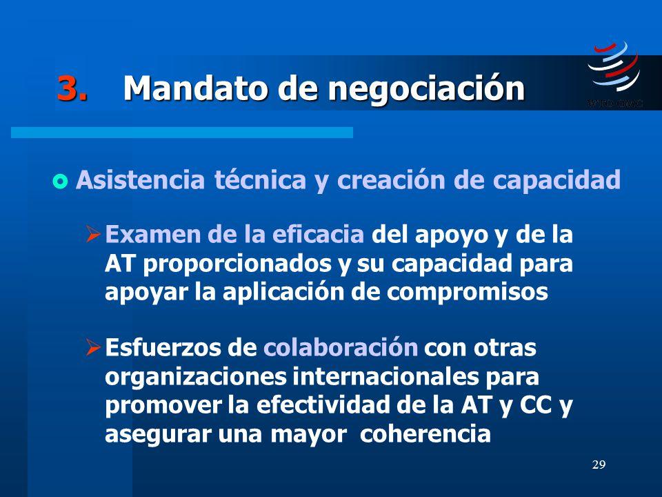 29 3.Mandato de negociación Asistencia técnica y creación de capacidad Examen de la eficacia del apoyo y de la AT proporcionados y su capacidad para a