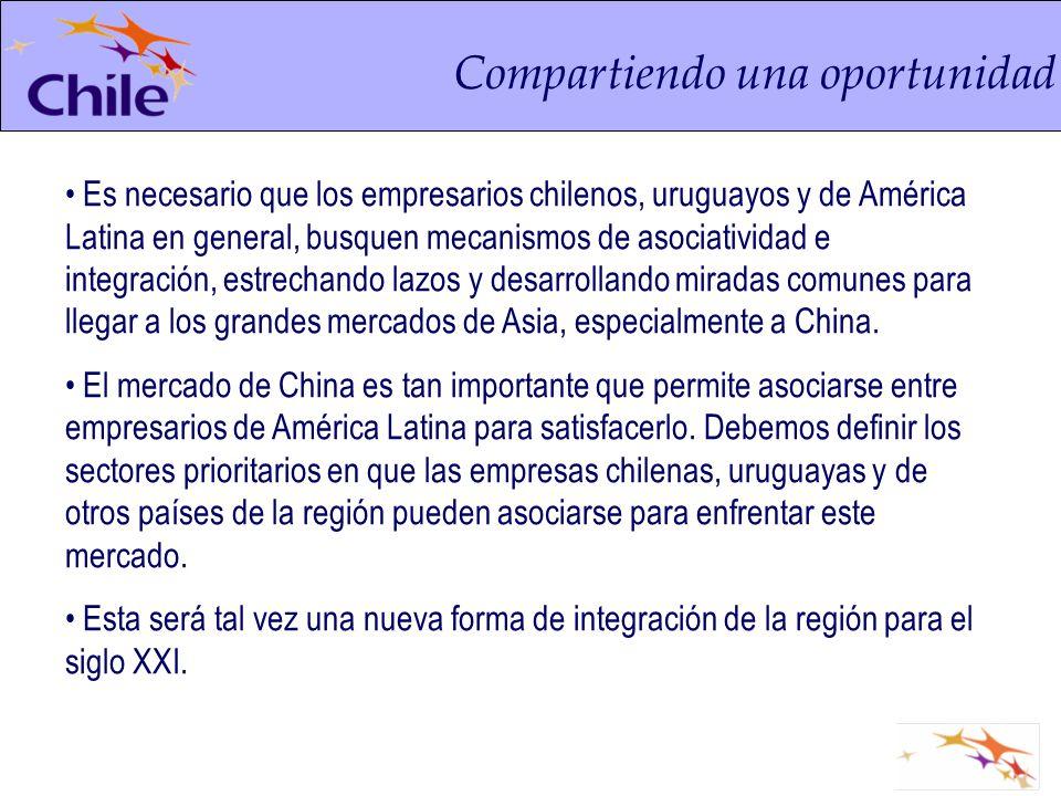 Compartiendo una oportunidad Es necesario que los empresarios chilenos, uruguayos y de América Latina en general, busquen mecanismos de asociatividad