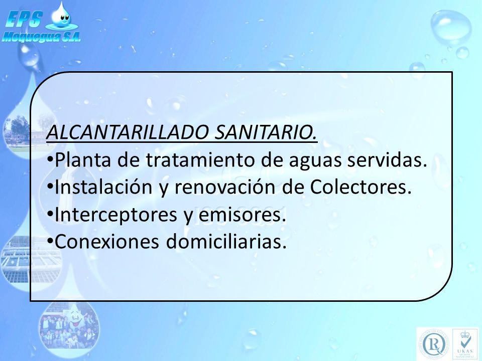 ALCANTARILLADO SANITARIO. Planta de tratamiento de aguas servidas. Instalación y renovación de Colectores. Interceptores y emisores. Conexiones domici