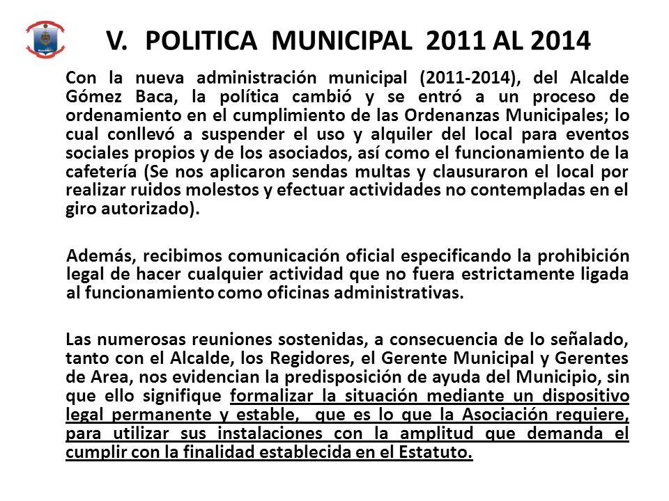 V.POLITICA MUNICIPAL 2011 AL 2014 Con la nueva administración municipal (2011-2014), del Alcalde Gómez Baca, la política cambió y se entró a un proces