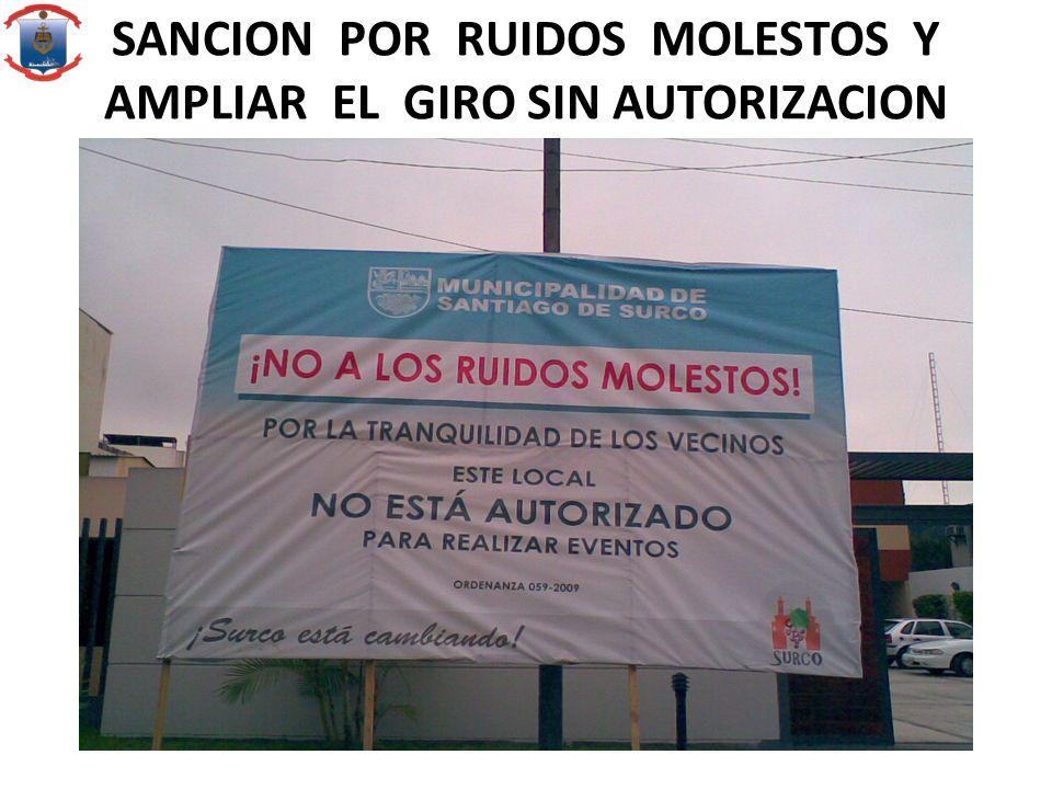 SANCION POR RUIDOS MOLESTOS Y AMPLIAR EL GIRO SIN AUTORIZACION