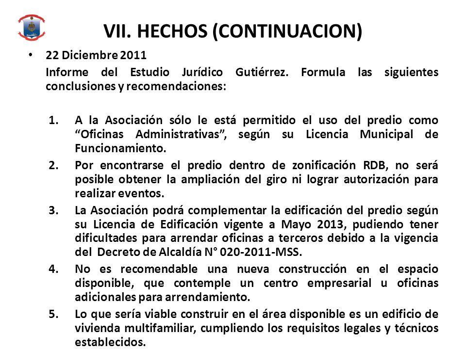 VII. HECHOS (CONTINUACION) 22 Diciembre 2011 Informe del Estudio Jurídico Gutiérrez. Formula las siguientes conclusiones y recomendaciones: 1.A la Aso
