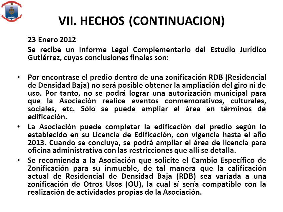 VII. HECHOS (CONTINUACION) 23 Enero 2012 Se recibe un Informe Legal Complementario del Estudio Jurídico Gutiérrez, cuyas conclusiones finales son: Por