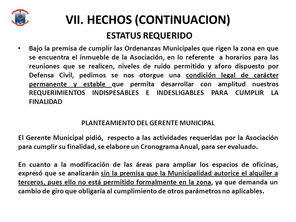 VII. HECHOS (CONTINUACION) ESTATUS REQUERIDO Bajo la premisa de cumplir las Ordenanzas Municipales que rigen la zona en que se encuentra el inmueble d