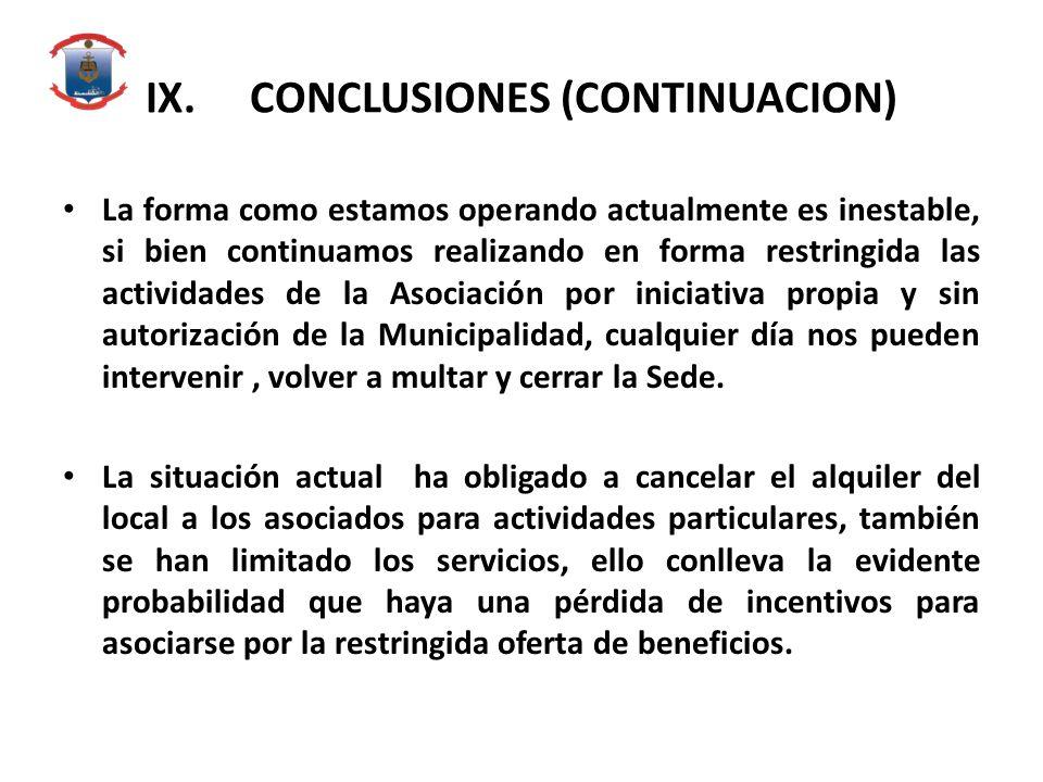 IX.CONCLUSIONES (CONTINUACION) La forma como estamos operando actualmente es inestable, si bien continuamos realizando en forma restringida las activi