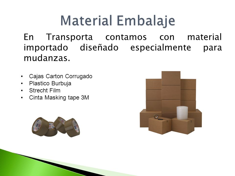 En Transporta contamos con material importado diseñado especialmente para mudanzas. Cajas Carton Corrugado Plastico Burbuja Strecht Film Cinta Masking