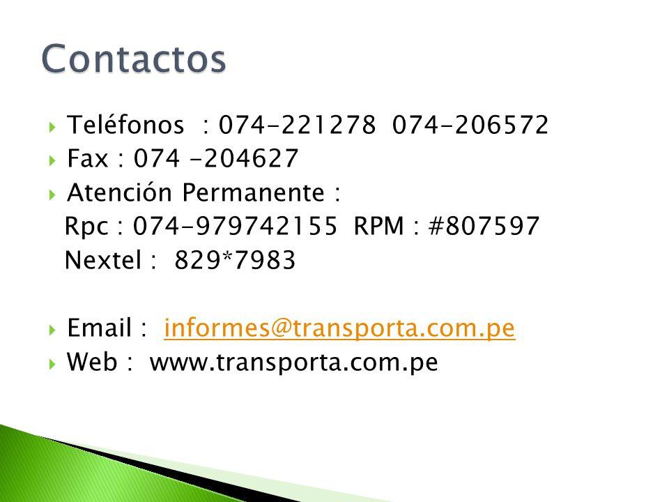 Teléfonos : 074-221278 074-206572 Fax : 074 -204627 Atención Permanente : Rpc : 074-979742155 RPM : #807597 Nextel : 829*7983 Email : informes@transpo
